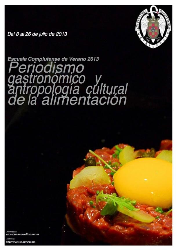 cartel curso Periodismo Gastronómico y Antropología cultural de la Alimentación Escuela Complutense 2013