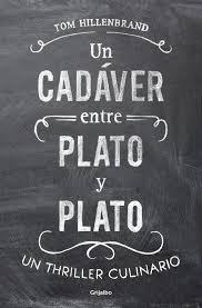 Un cadáver entre plato y plato Novela negra gastronómica