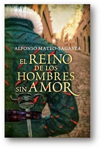 El reino de los hombres sin amor de Alfonso Mateo-Sagasta